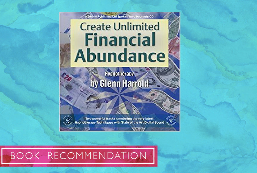 Create Unlimited Financial Abundance by Glenn Harrold