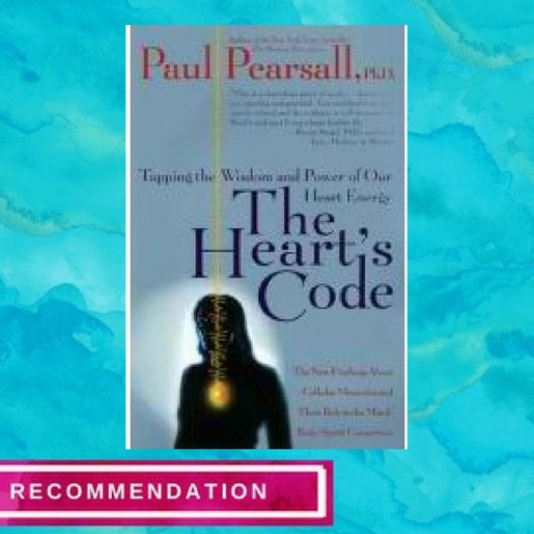 The Heart's Code by Paul Pearsall