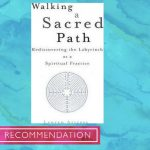 Walking A Sacred Path : Rediscovering the Labyrinth as a Spiritual Practice by Lauren Artress