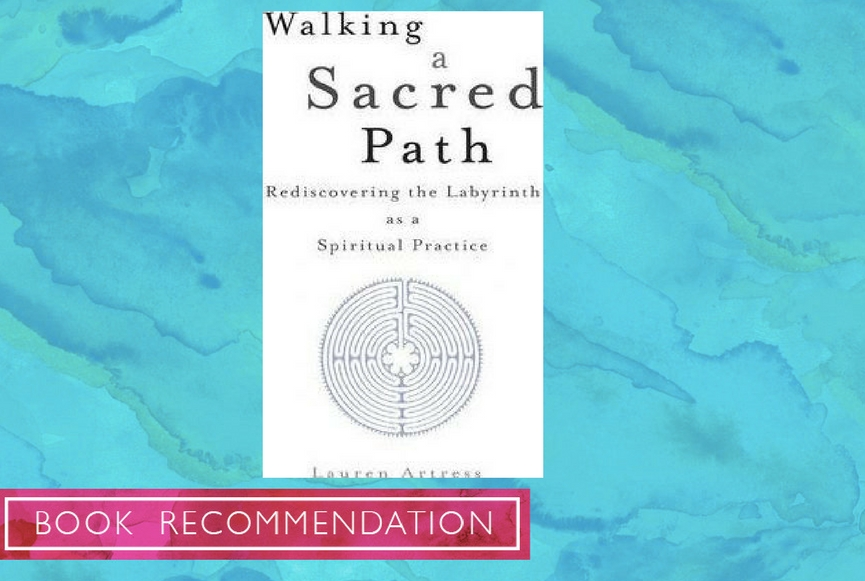 walking a sacred path rediscovering the labyrinth as a spiritual practice