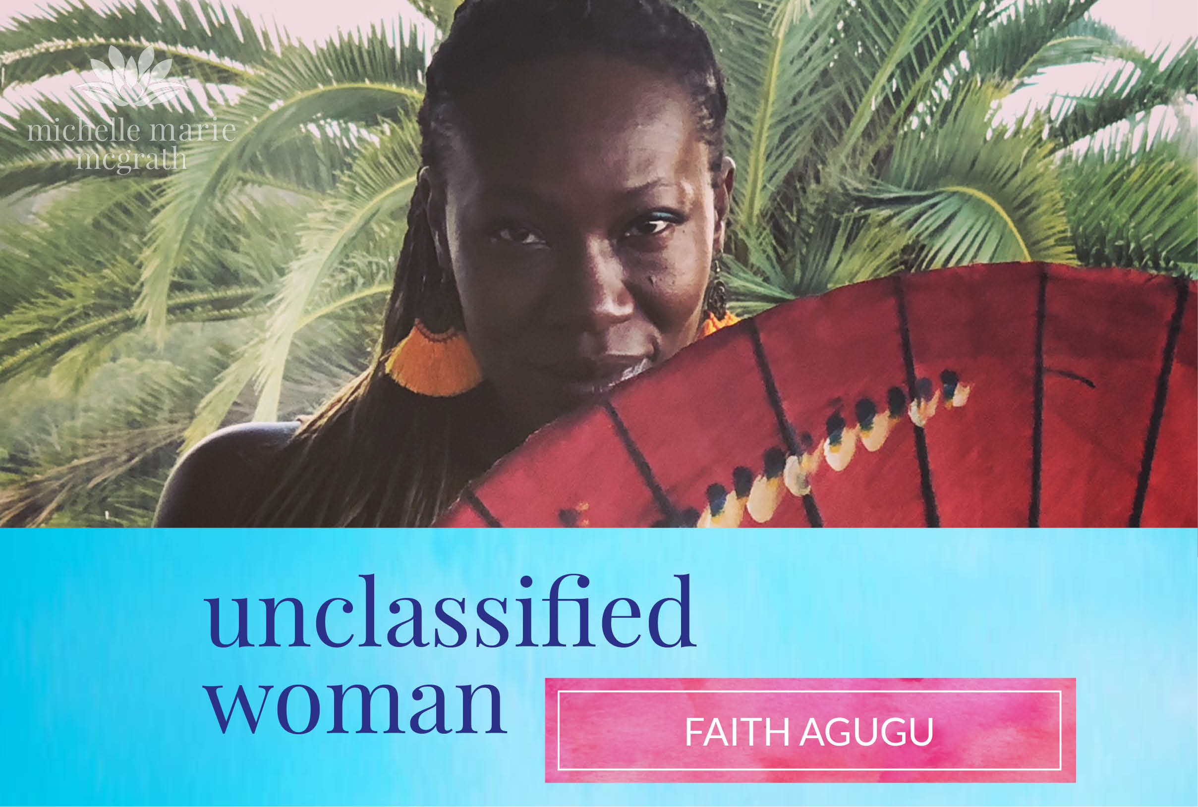 58: The Healing Process with Faith Agugu