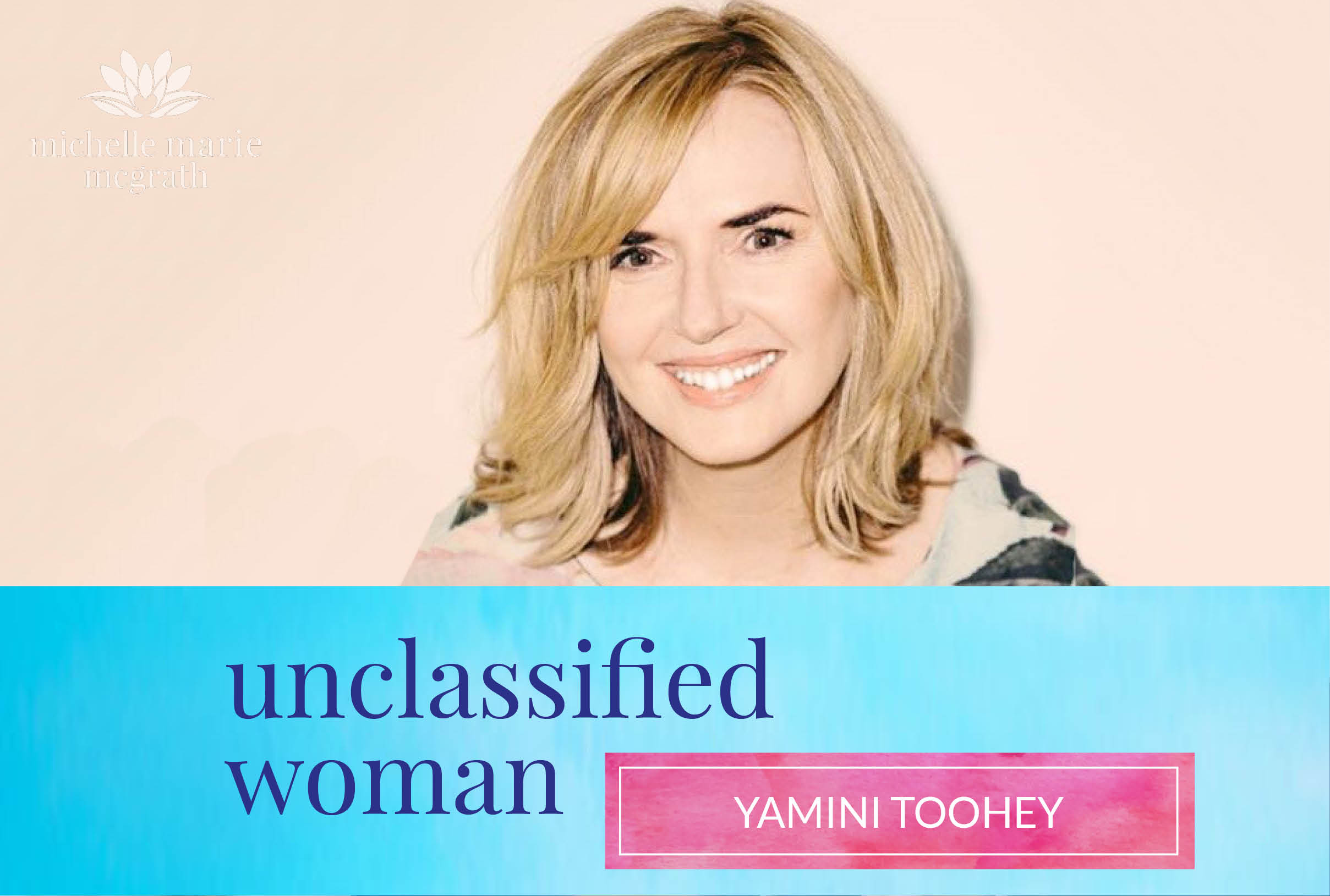 57: Global Woman with Yamini Toohey