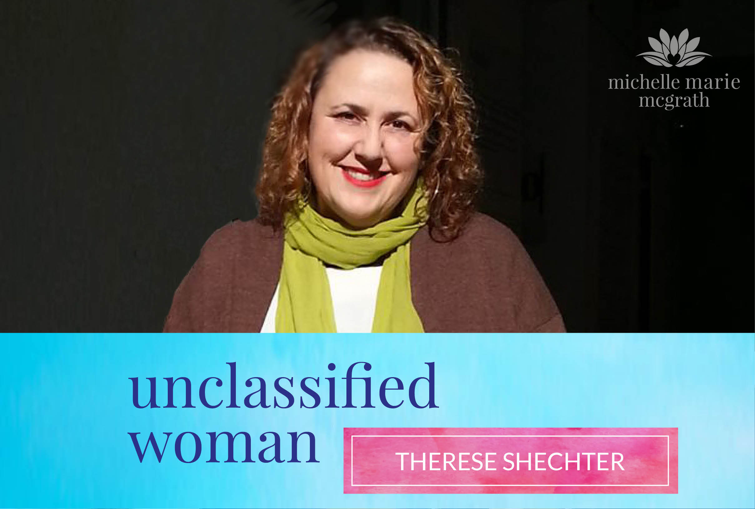 62: My So-called Selfish Life with Therese Shechter